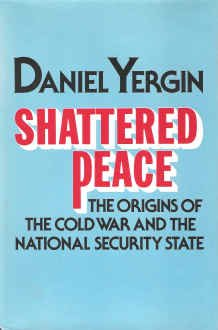 Shattered Peace: The Origins of the Cold War and the National Security State