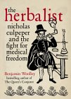 The Herbalist: Nicholas Culpeper And The Fight For Medical Freedom