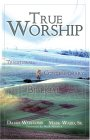 True Worship: Traditional. Contemporary. Biblical