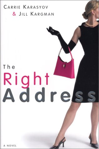 The Right Address by Carrie Karasyov