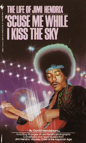 'Scuse Me While I Kiss the Sky by David Henderson
