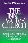 The Innovative Church: Seven Steps To Positive Change In Your Congregation