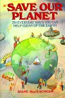 Save Our Planet: 750 Everyday Ways You Can Help Clean Up the Earth/25th Anniversary