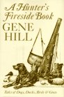 Hunter's Fireside Book by Gene Hill