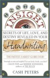 Instant Insight: Secrets of Life, Love, and Destiny Revealed in Your Handwriting