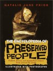 The Encyclopedia of Preserved People: Pickled, Frozen, and Mummified Corpses from Around the World