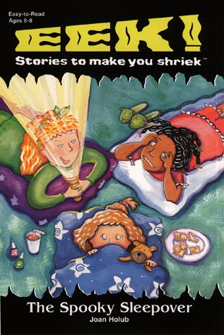 Eek Stories To Make You Shriek Spooky Sleepover