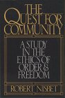The Quest For Community: A Study In The Ethics Of Order And Freedom (Ics Series In Self Governance)