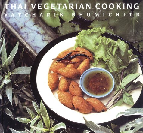 Thai Vegetarian Cooking by Vatcharin Bhumichitr
