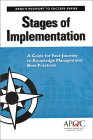 Stages of Implementation: A Guide for Your Journey to Knowledge Management Best Practices (Passport to Success Series)