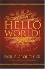 Hello World!: A Personal Message to the Body of Christ