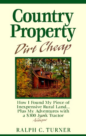 Country Property Dirt Cheap by Ralph C. Turner