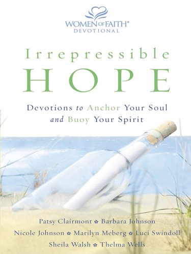 Irrepressible Hope: Devotions to Anchor Your Soul and Buoy Your Spirit