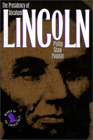 The Presidency of Abraham Lincoln (The American Presidency Series)