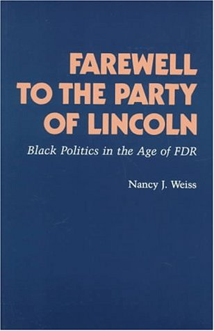 Farewell to the Party of Lincoln by Nancy J. Weiss
