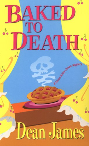 Baked To Death by Dean James
