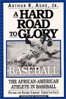 A Hard Road To Glory: A History Of The African American Athlete: Baseball