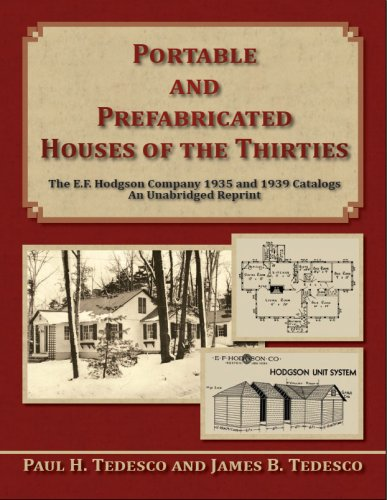 Portable and Prefabricated Houses of the Thirties: The E.F. Hodgson Company 1935 and 1939 Catalogs: An Unabridged Reprint