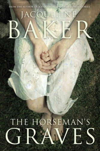 The Horseman's Graves by Jacqueline Baker