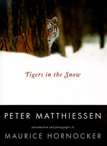 Tigers in the Snow by Peter Matthiessen