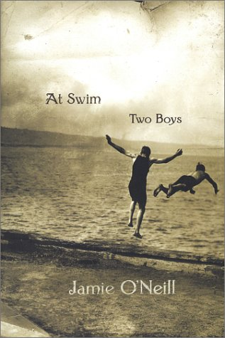 At Swim Two Boys by Jamie O'Neill