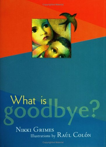 What is Goodbye? by Nikki Grimes