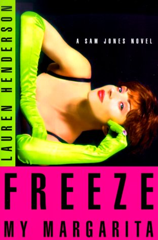 Freeze My Margarita by Lauren Henderson