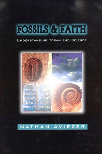Fossils And Faith by Nathan Aviezer