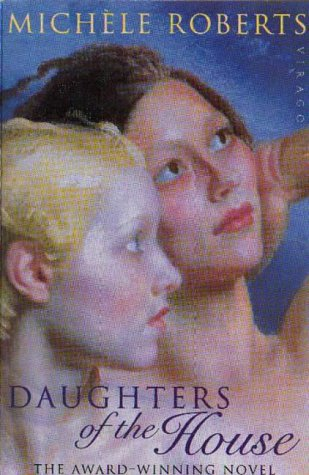 Daughters of the House by Michèle Roberts