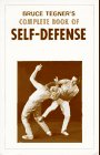Bruce Tegner's Complete Book of Self-Defense Judo, Jiu Jitsu, Karate,      Savate, Yawara, Aikido, and Ate-Waza.