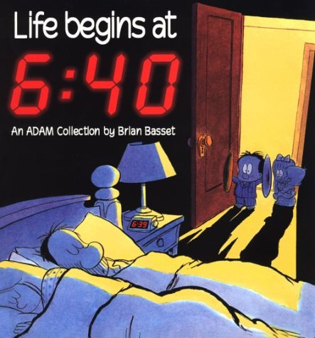 Life Begins At 6 by Brian Basset