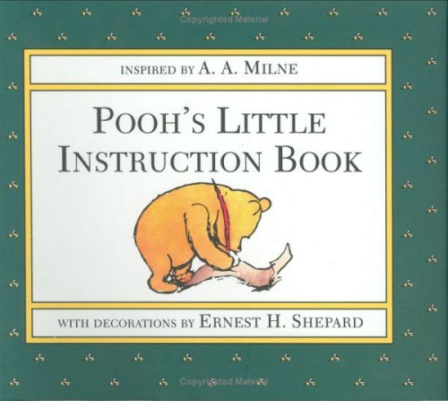 Pooh's Little Instruction Book by A.A. Milne