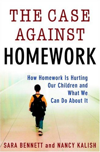 The Case Against Homework by Sara  Bennett