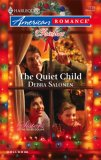 The Quiet Child (Sisters of the Silver Dollar, #4) (Harlequin American Romance, #1139)
