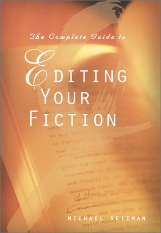 The Complete Guide To Editing Your Fiction