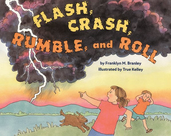 Flash, Crash, Rumble, and Roll (Let's-Read-and-Find-Out Science, Stage 2)
