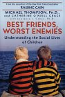 Best Friends, Worst Enemies by Michael G. Thompson