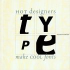 Type: How Hot Designers Make Cool Fonts