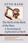 The Myth of the Birth of the Hero: A Psychological Exploration of Myth