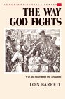 The Way God Fights: War And Peace In The Old Testament