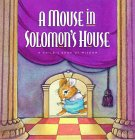 Mouse in Solomon's House: A Child's Book of Wisdom