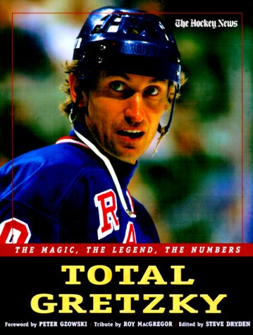Total Gretzky: The Magic, The Legend, The Numbers