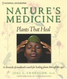 Nature's Medicine: Plants that Heal: A chronicle of mankind's search for healing plants through the ages