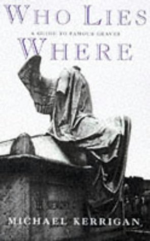 Who Lies Where by Michael Kerrigan