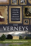 The Verneys: A True Story of Love, War, and Madness in Seventeenth-Century England