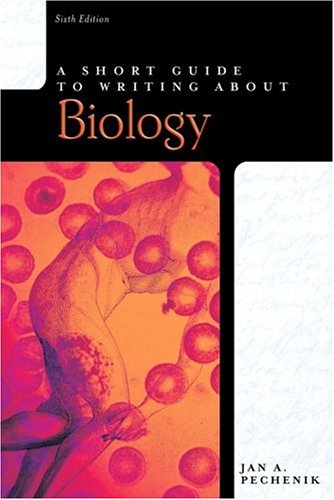 A Short Guide to Writing About Biology (Short Guides Series)