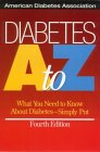 Diabetes A To Z:  What You Need To Know About Diabetes  Simply Put