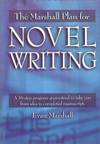The Marshall Plan for Novel Writing by Evan Marshall