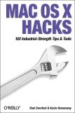 Mac OS X Hacks: 100 Industrial-Strength Tips & Tricks