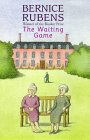 The Waiting Game by Bernice Rubens